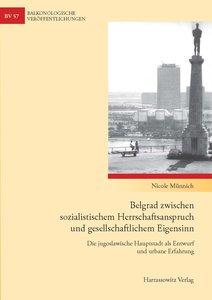 Belgrad zwischen sozialistischem Herrschaftsanspruch und gesells