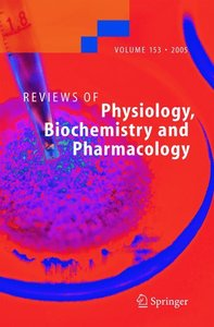 Reviews of Physiology, Biochemistry and Pharmacology 153