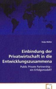 Einbindung der Privatwirtschaft in dieEntwicklungszusammenarbeit