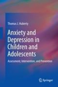 Anxiety and Depression in Children and Adolescents