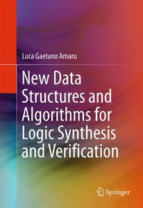 New Data Structures and Algorithms for Logic Synthesis and Verif