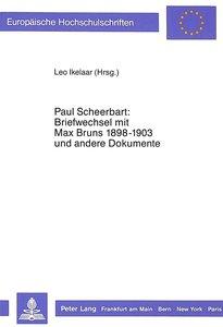 Paul Scheerbart: Briefwechsel mit Max Bruns 1889-1903 und andere