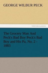 The Grocery Man And Peck's Bad Boy Peck's Bad Boy and His Pa, No