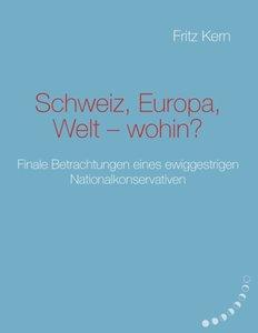 Schweiz, Europa, Welt - wohin?