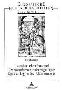 Die italienischen Bau- und Ornamentformen in der Augsburger Kuns