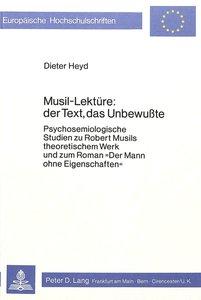 Musil-Lektüre: Der Text, das Unbewusste