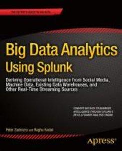 Big Data Analytics Using Splunk