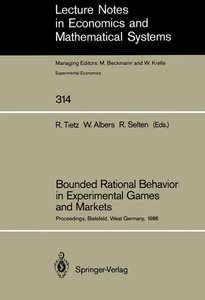 Bounded Rational Behavior in Experimental Games and Markets