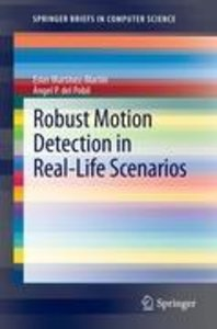 Robust Motion Detection in Real-Life Scenarios
