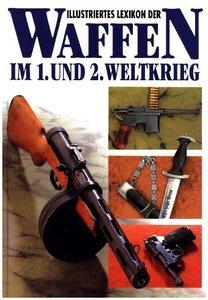 Illustriertes Lexikon der Waffen im 1. und 2. Weltkrieg