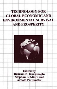 Technology for Global Economic and Environmental Survival and Pr