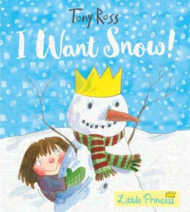 Little Princess: I Want Snow!