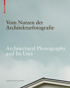 Vom Nutzen der Architekturfotografie / On the Uses of Architectu