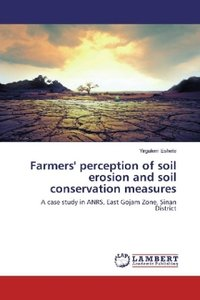 Farmers\' perception of soil erosion and soil conservation measu