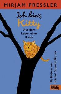 Ich bin\'s, Kitty. Aus dem Leben einer Katze