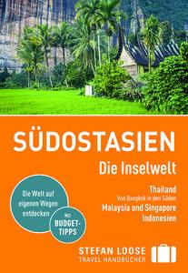 Stefan Loose Reiseführer Südostasien, Die Inselwelt. Von Thailan