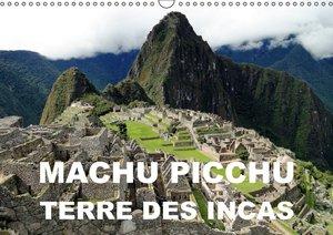 Machu Picchu - Terre des Incas (Calendrier mural 2015 DIN A3 hor