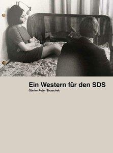 Günter Peter Straschek. Ein Western für den SDS