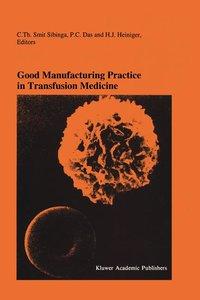 Good Manufacturing Practice in Transfusion Medicine
