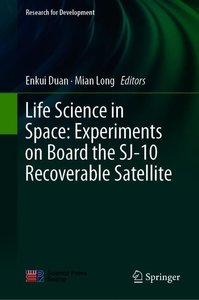 Life Science in Space: Experiments on Board the SJ-10 Recoverabl