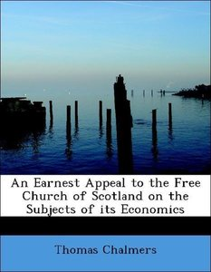 An Earnest Appeal to the Free Church of Scotland on the Subjects