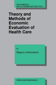 Theory and Methods of Economic Evaluation of Health Care