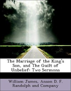 The Marriage of the King's Son, and The Guilt of Unbelief: Two S