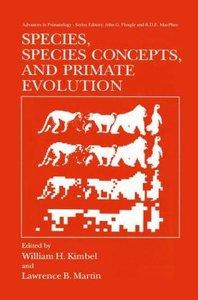 Species, Species Concepts and Primate Evolution