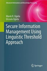 Secure Information Management Using Linguistic Threshold Approac