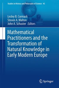 Mathematical Practitioners and the Transformation of Natural Kno