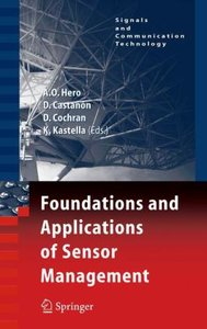 Foundations and Applications of Sensor Management
