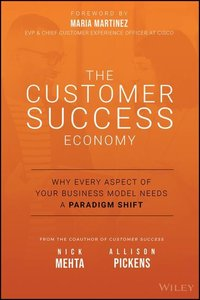 The Customer Obsessed Company: Why Customer Success Is Becoming