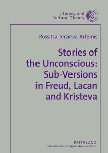 Stories of the Unconscious: Sub-Versions in Freud, Lacan and Kri