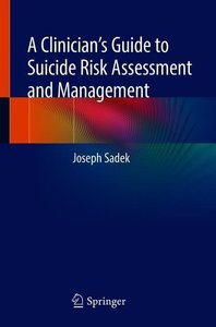 A Clinician\'s Guide to Suicide Risk Assessment and Management