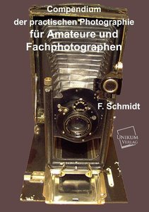 Compendium der practischen Photographie für Amateure und Fachpho