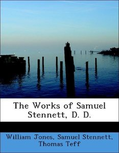 The Works of Samuel Stennett, D. D.