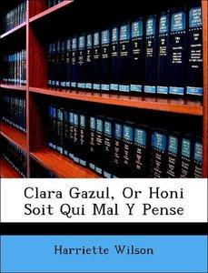 Clara Gazul, Or Honi Soit Qui Mal Y Pense