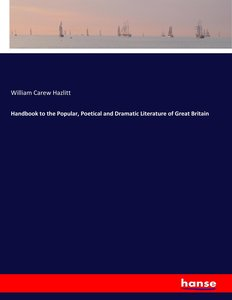 Handbook to the Popular, Poetical and Dramatic Literature of Gre