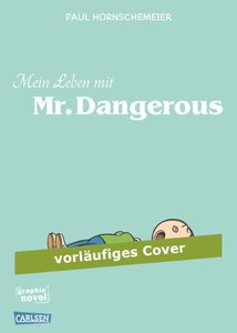 Mein Leben mit Mr Dangerous