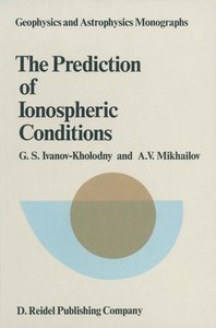 The Prediction of Ionospheric Conditions