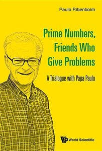 Prime Numbers, Friends Who Give Problems: A Trialogue with Papa