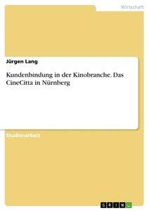 Kundenbindung in der Kinobranche. Das CineCitta in Nürnberg