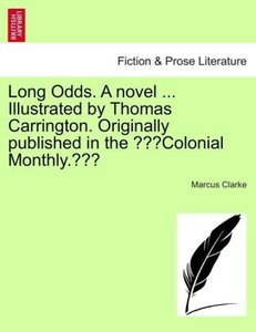 Long Odds. A novel ... Illustrated by Thomas Carrington. Origina