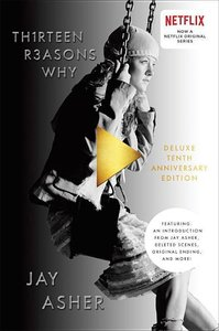 Thirteen Reasons Why. 10th Anniversary Edition