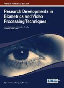 Research Developments in Biometrics and Video Processing Techniq
