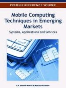 Mobile Computing Techniques in Emerging Markets: Systems, Applic