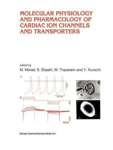 Molecular Physiology and Pharmacology of Cardiac Ion Channels an
