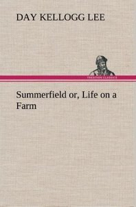 Summerfield or, Life on a Farm