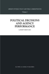 Political Decisions and Agency Performance