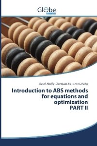 Introduction to ABS methods for equations and optimization PART